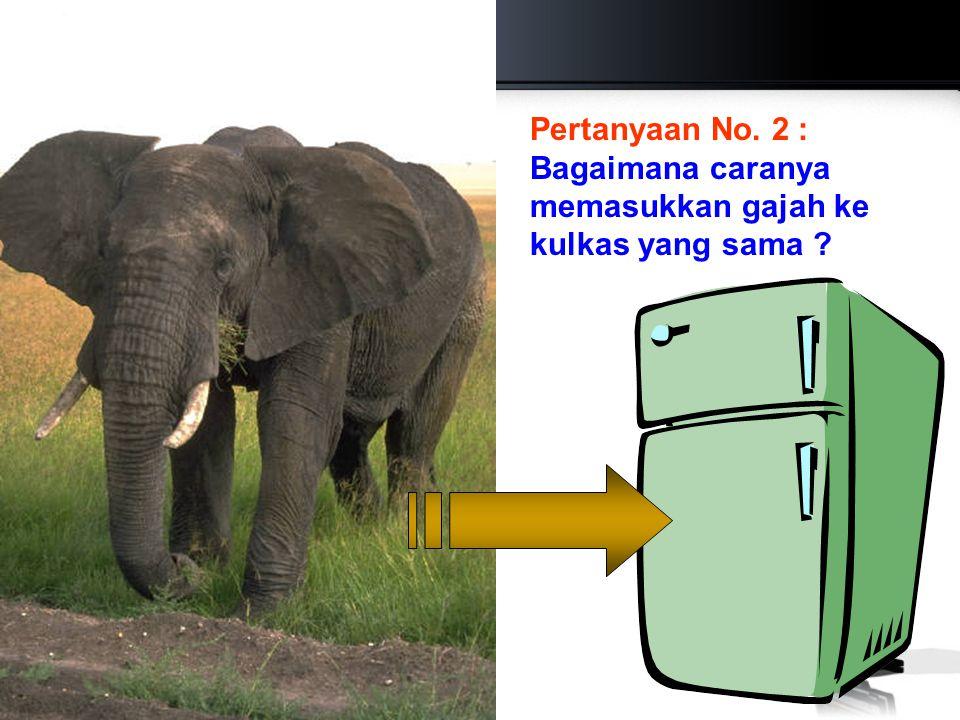 Jawaban yg salah: buka kulkas, masukkan gajah dan tutup kembali pintu kulkasnya Yang benar adalah: Buka kulkas, keluarkan jerapahnya, masukkan gajah dan tutup kembali kulkasnya.