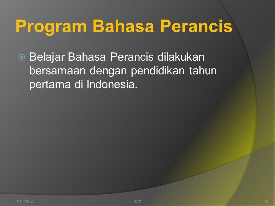 Program Bahasa Perancis  Belajar Bahasa Perancis dilakukan bersamaan dengan pendidikan tahun pertama di Indonesia.