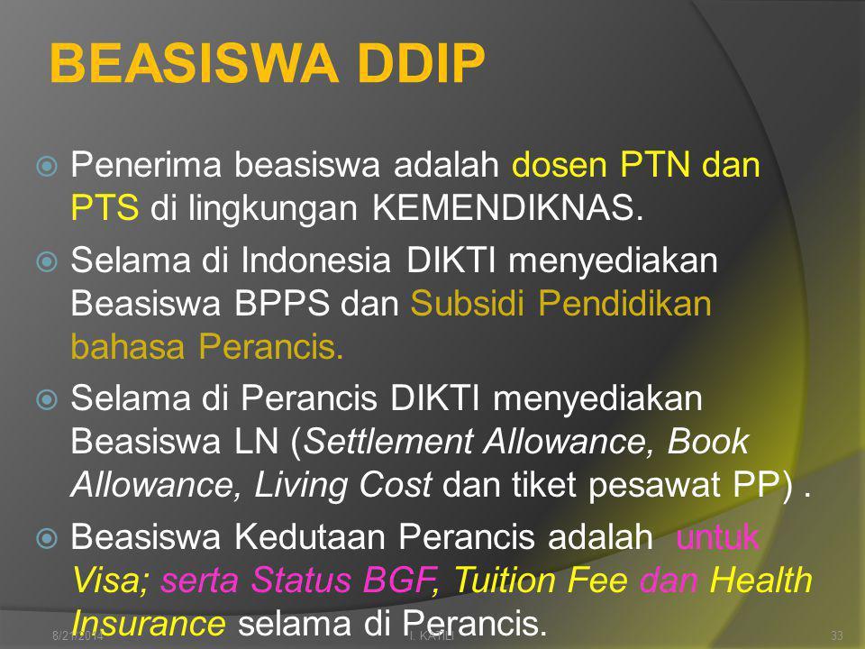 BEASISWA DDIP  Penerima beasiswa adalah dosen PTN dan PTS di lingkungan KEMENDIKNAS.
