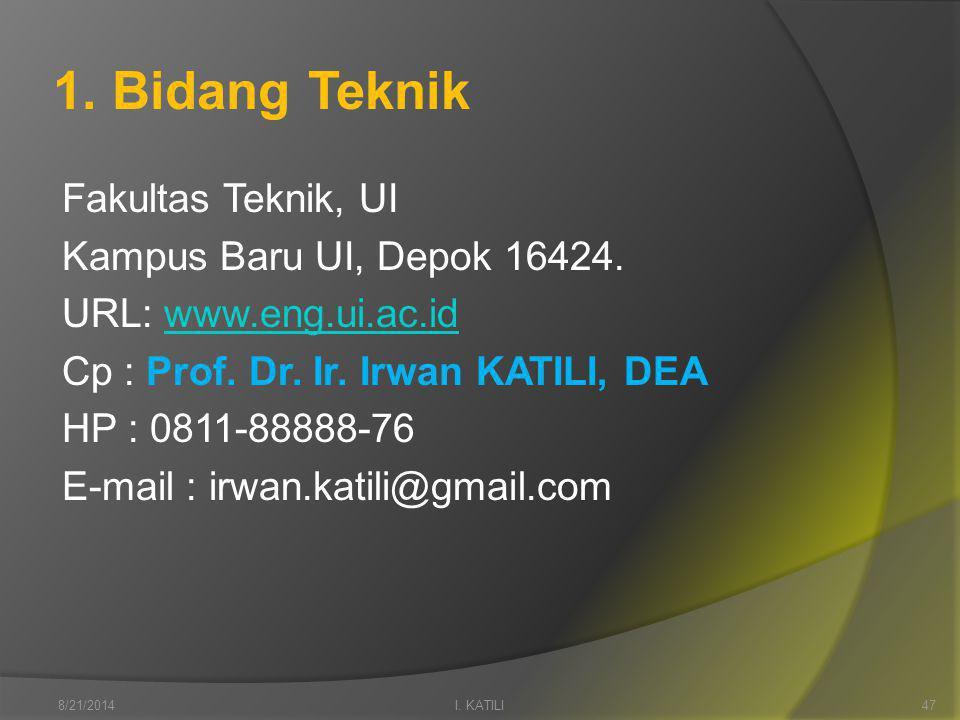 1. Bidang Teknik Fakultas Teknik, UI Kampus Baru UI, Depok 16424.