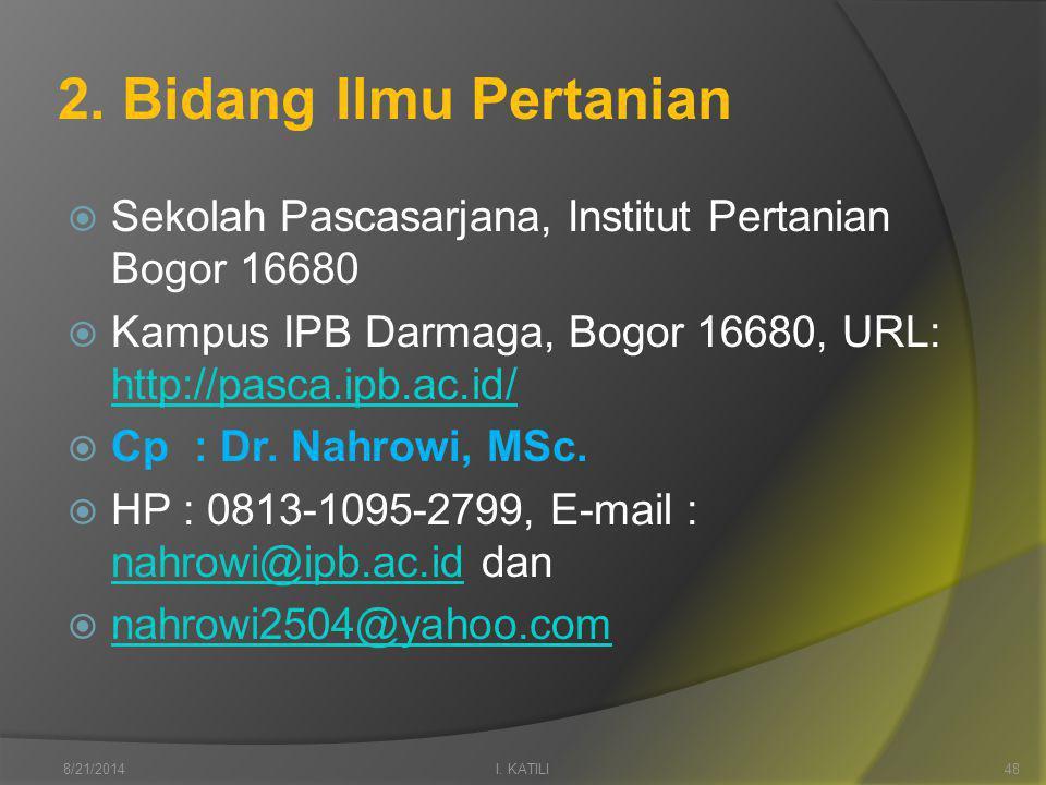 2. Bidang Ilmu Pertanian  Sekolah Pascasarjana, Institut Pertanian Bogor 16680  Kampus IPB Darmaga, Bogor 16680, URL: http://pasca.ipb.ac.id/ http:/