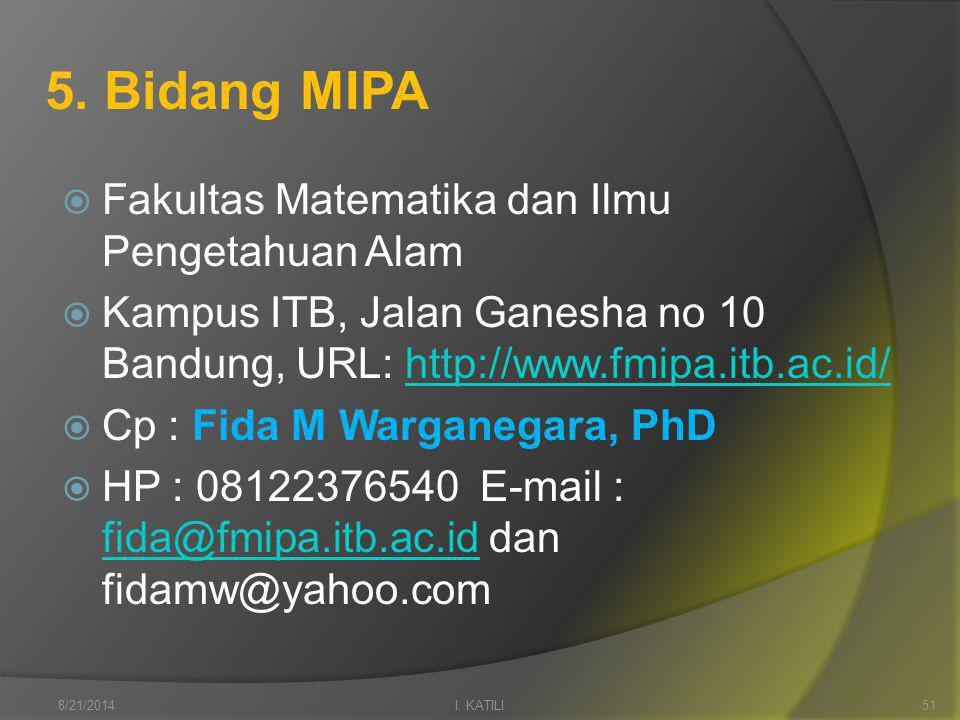 5. Bidang MIPA  Fakultas Matematika dan Ilmu Pengetahuan Alam  Kampus ITB, Jalan Ganesha no 10 Bandung, URL: http://www.fmipa.itb.ac.id/http://www.f