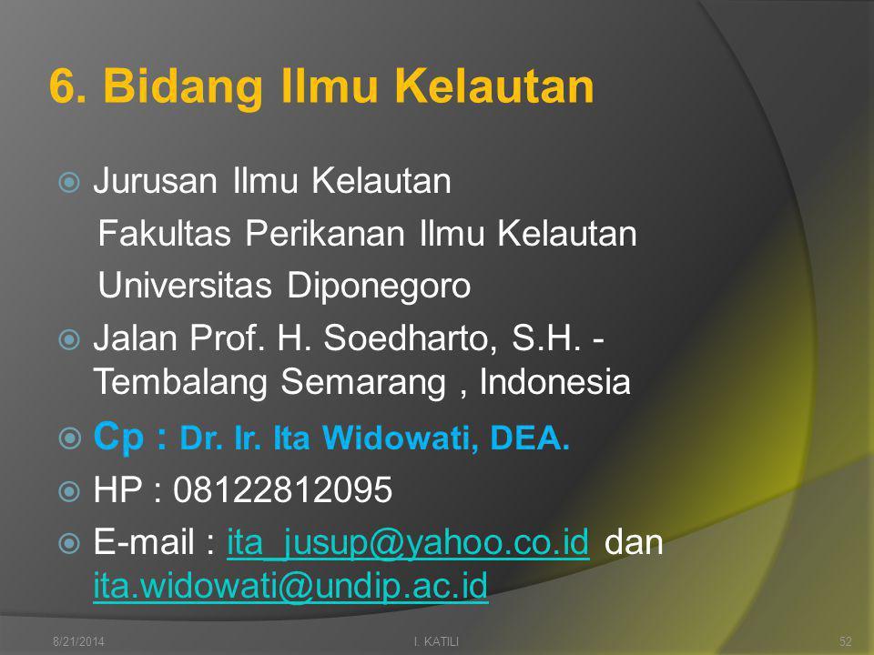 6. Bidang Ilmu Kelautan  Jurusan Ilmu Kelautan Fakultas Perikanan Ilmu Kelautan Universitas Diponegoro  Jalan Prof. H. Soedharto, S.H. - Tembalang S