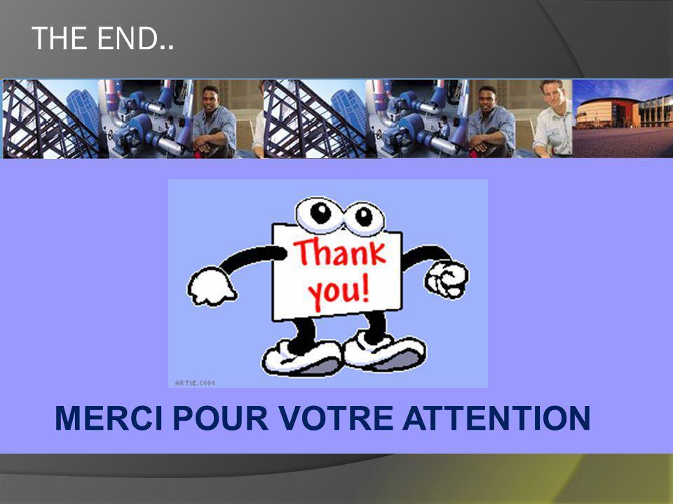 THE END.. MERCI POUR VOTRE ATTENTION