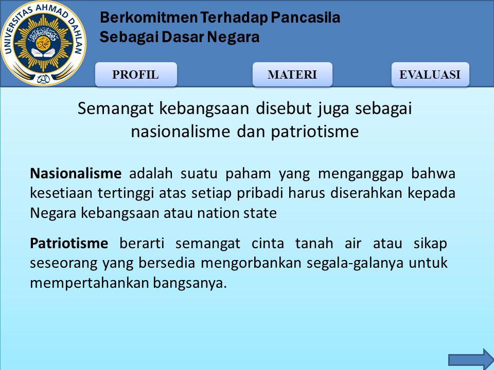 Berkomitmen Terhadap Pancasila Sebagai Dasar Negara MATERI PROFIL EVALUASI Keberhasilan bangsa Indonesia memproklamasikan kemerdekaannya merupakan sal