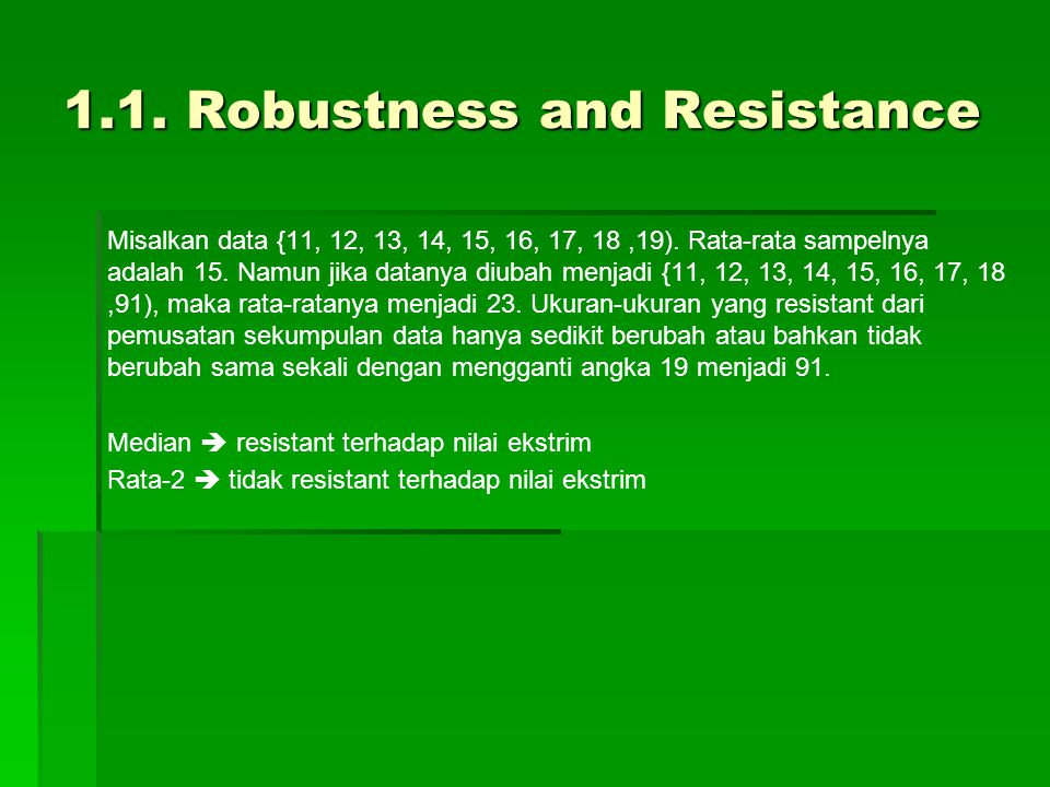 1.1. Robustness and Resistance Misalkan data {11, 12, 13, 14, 15, 16, 17, 18,19).