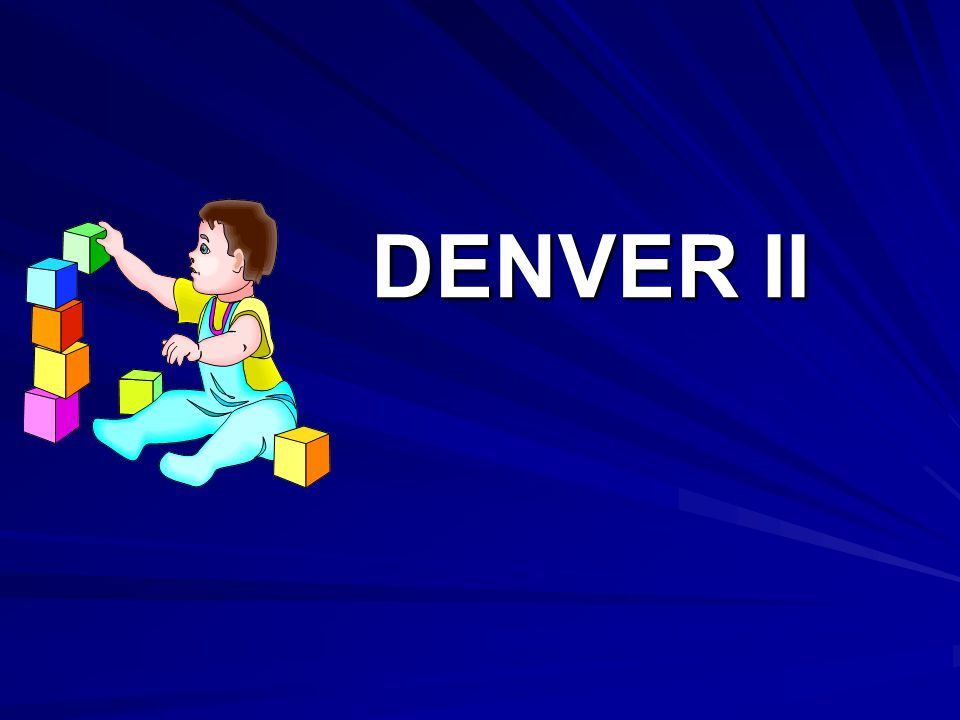DENVER II DENVER II