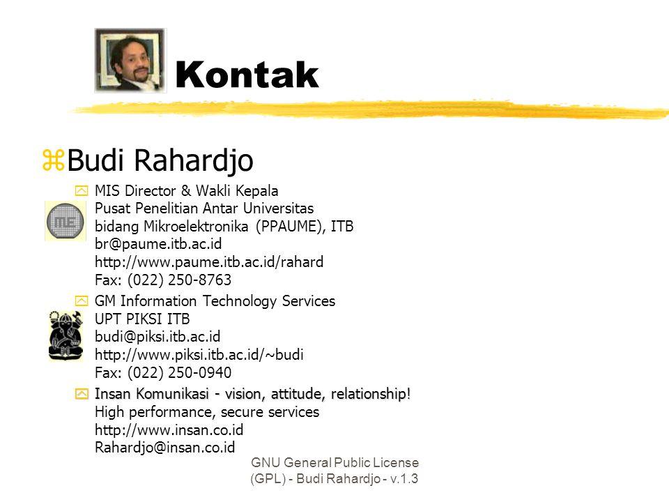 GNU General Public License (GPL) - Budi Rahardjo - v.1.3 Kontak zBudi Rahardjo yMIS Director & Wakli Kepala Pusat Penelitian Antar Universitas bidang