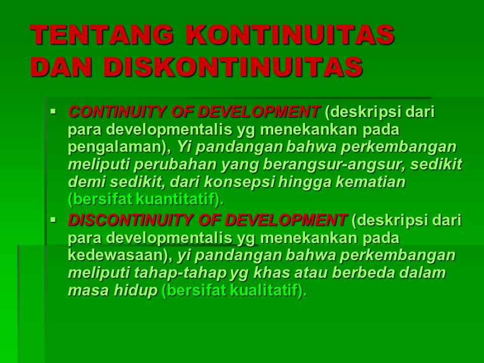 TENTANG KONTINUITAS DAN DISKONTINUITAS CCCCONTINUITY OF DEVELOPMENT (deskripsi dari para developmentalis yg menekankan pada pengalaman), Yi pandan