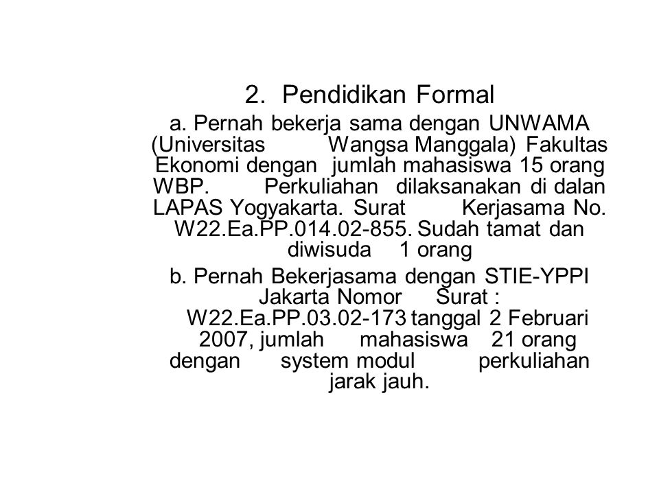 2. Pendidikan Formal a.