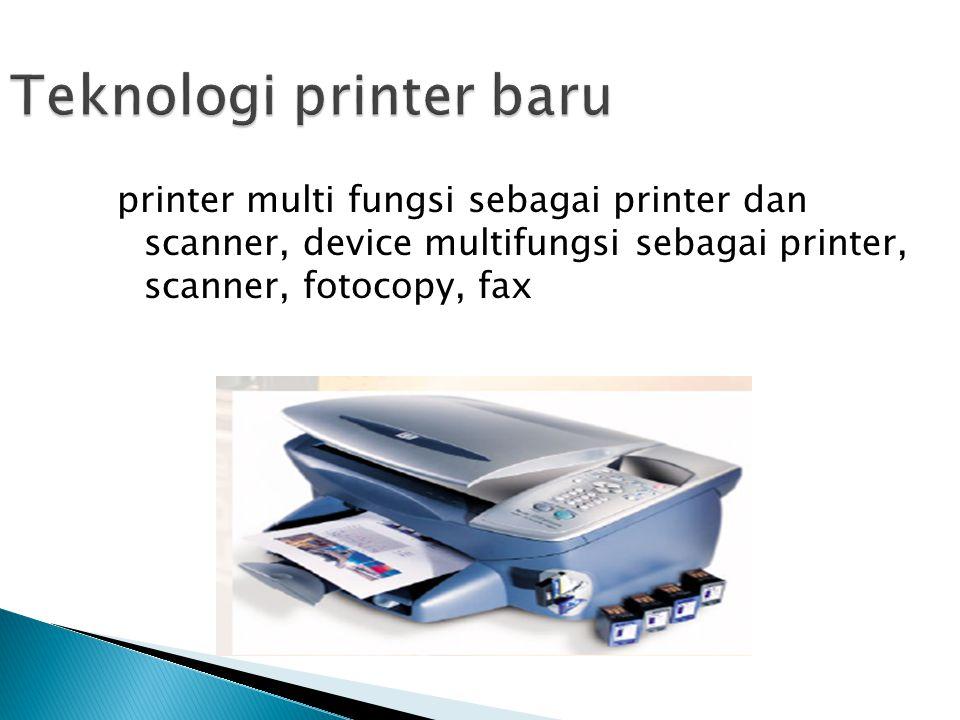 printer multi fungsi sebagai printer dan scanner, device multifungsi sebagai printer, scanner, fotocopy, fax