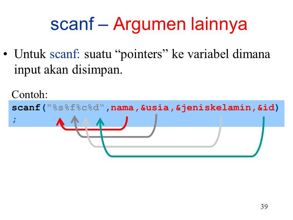 """38 Menggambarkan data untuk output Berisi """"conversion specifiers"""" dan """"literal characters"""" scanf -- Format-Control-String Contoh: scanf("""