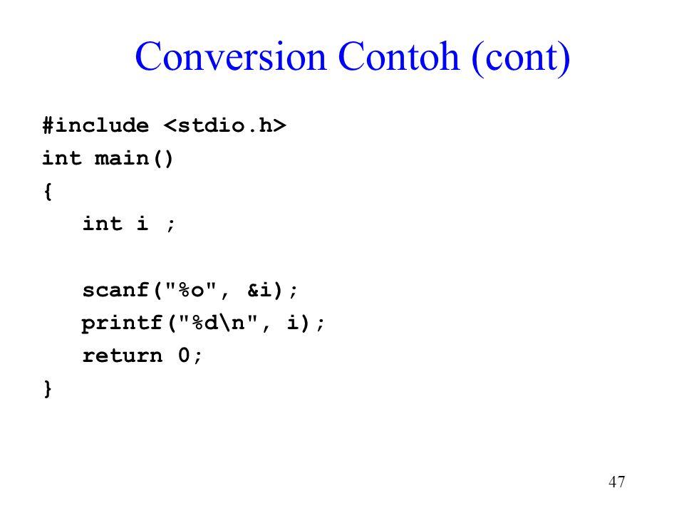 46 Conversion Contoh Input octal integer Output integer sbg decimal