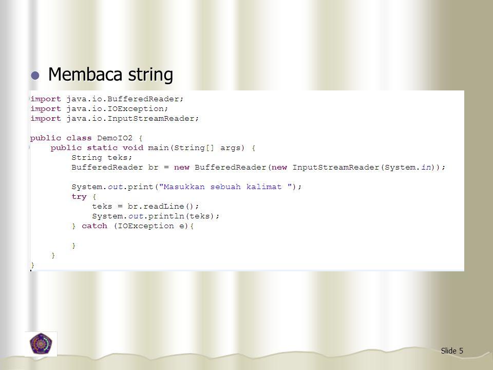 Slide 5 Membaca string Membaca string
