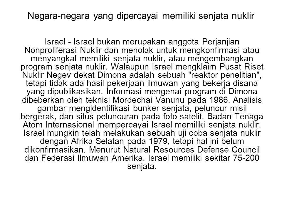 Negara-negara yang dipercayai memiliki senjata nuklir Israel - Israel bukan merupakan anggota Perjanjian Nonproliferasi Nuklir dan menolak untuk mengk