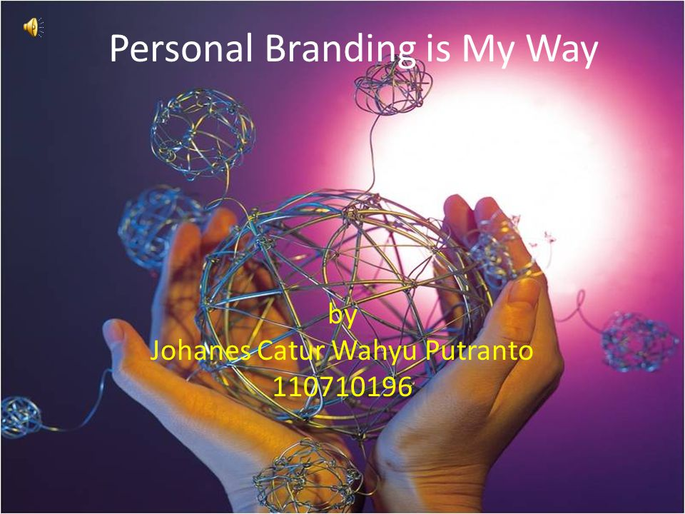 Personal Branding is My Way by Johanes Catur Wahyu Putranto 110710196