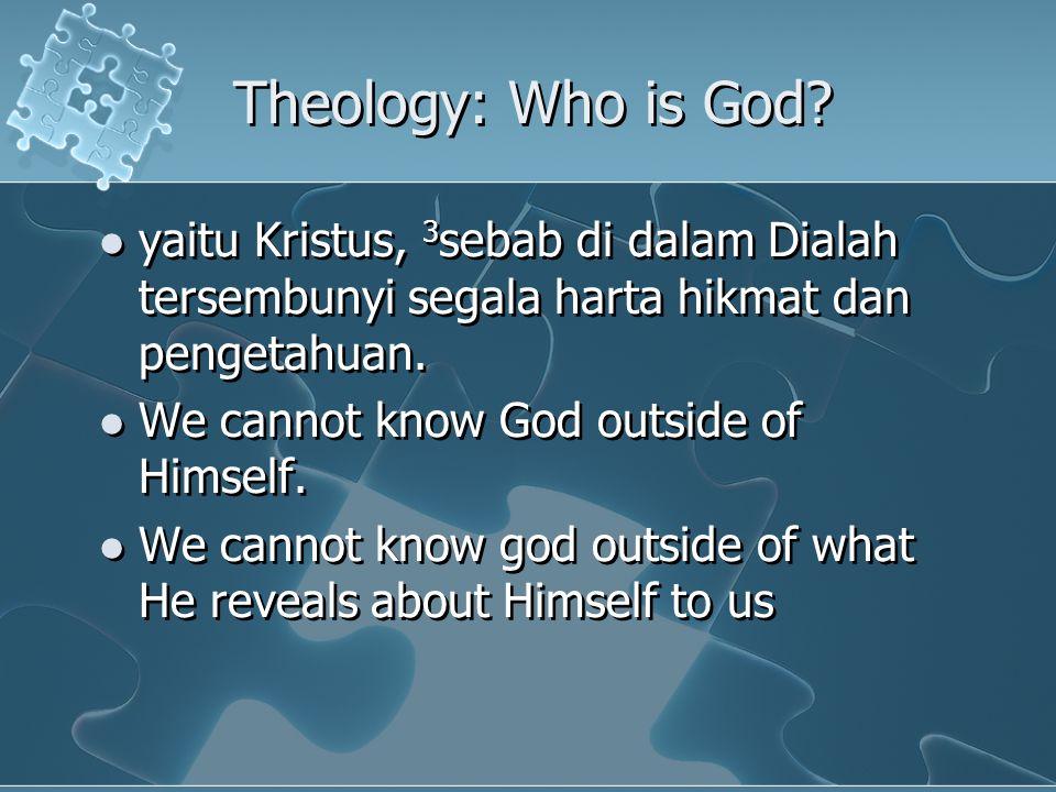 yaitu Kristus, 3 sebab di dalam Dialah tersembunyi segala harta hikmat dan pengetahuan.