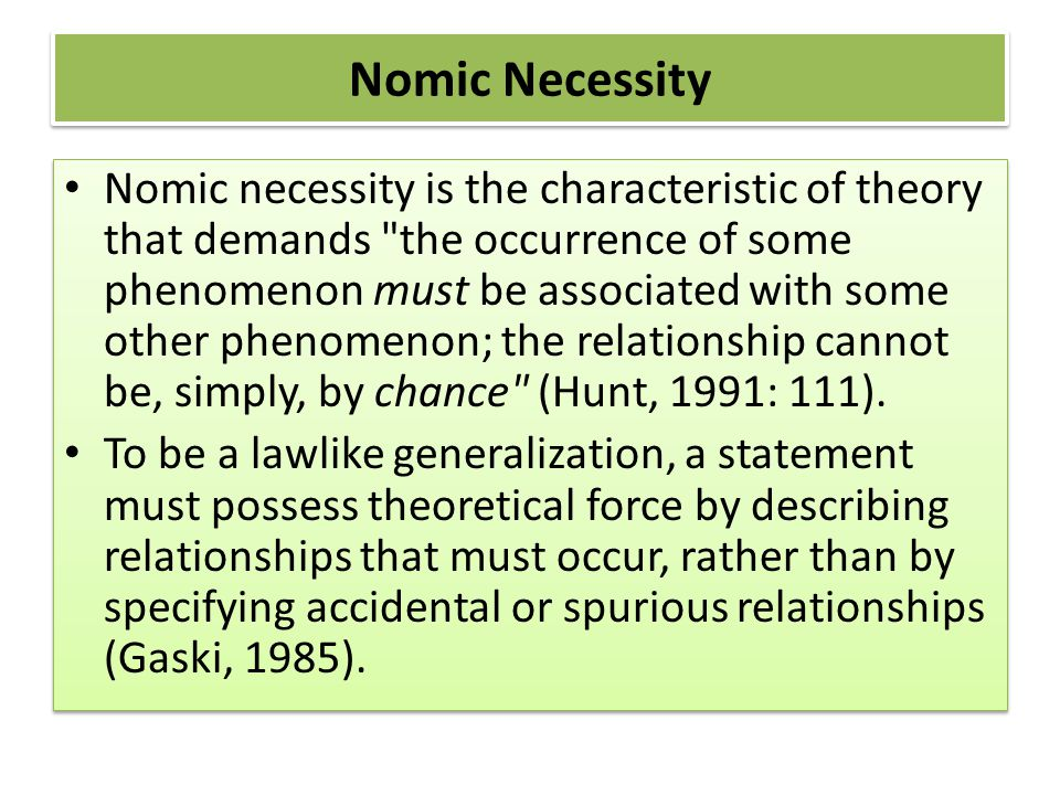 Nomic Necessity Nomic necessity is the characteristic of theory that demands
