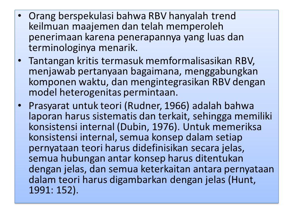 Orang berspekulasi bahwa RBV hanyalah trend keilmuan maajemen dan telah memperoleh penerimaan karena penerapannya yang luas dan terminologinya menarik