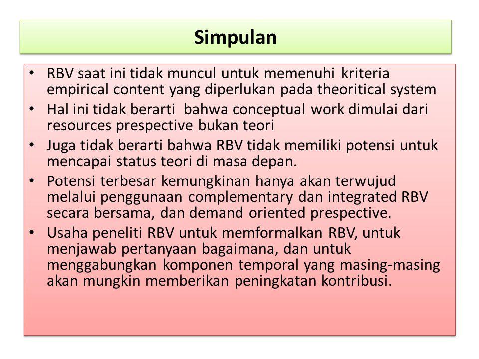Simpulan RBV saat ini tidak muncul untuk memenuhi kriteria empirical content yang diperlukan pada theoritical system Hal ini tidak berarti bahwa conce