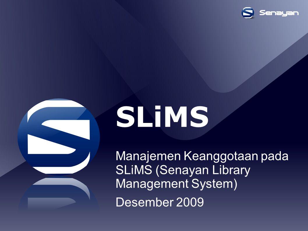 SLiMS Manajemen Keanggotaan pada SLiMS (Senayan Library Management System) Desember 2009