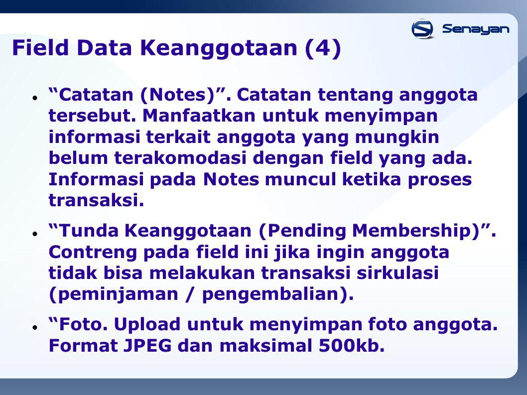"""Field Data Keanggotaan (4) """"Catatan (Notes)"""". Catatan tentang anggota tersebut. Manfaatkan untuk menyimpan informasi terkait anggota yang mungkin belu"""