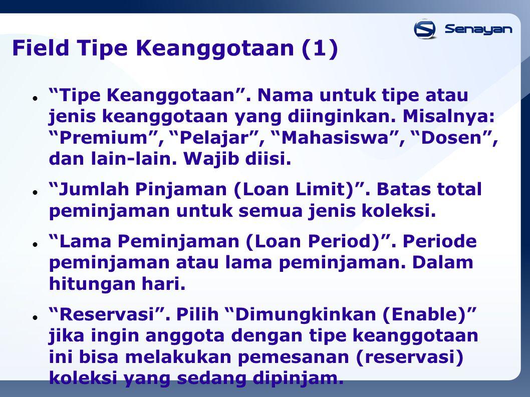 """Field Tipe Keanggotaan (1) """"Tipe Keanggotaan"""". Nama untuk tipe atau jenis keanggotaan yang diinginkan. Misalnya: """"Premium"""", """"Pelajar"""", """"Mahasiswa"""", """"D"""