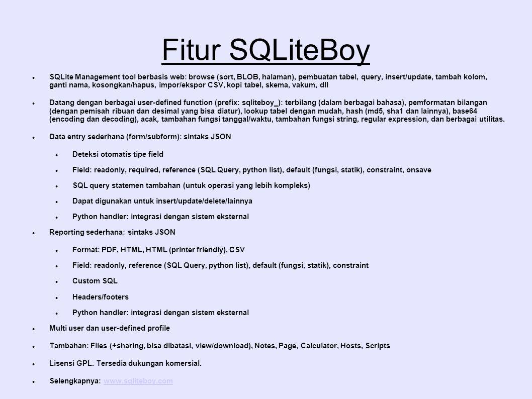 Fitur SQLiteBoy SQLite Management tool berbasis web: browse (sort, BLOB, halaman), pembuatan tabel, query, insert/update, tambah kolom, ganti nama, ko