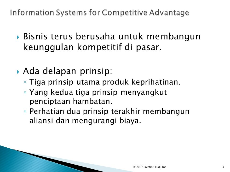  Bisnis terus berusaha untuk membangun keunggulan kompetitif di pasar.  Ada delapan prinsip: ◦ Tiga prinsip utama produk keprihatinan. ◦ Yang kedua