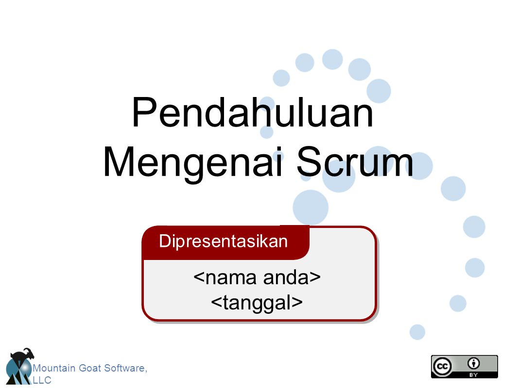 Mountain Goat Software, LLC Dipresentasikan Pendahuluan Mengenai Scrum