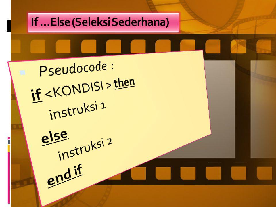 If...Else (Seleksi Sederhana)