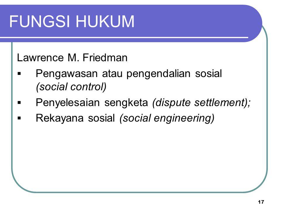 FUNGSI HUKUM Lawrence M.