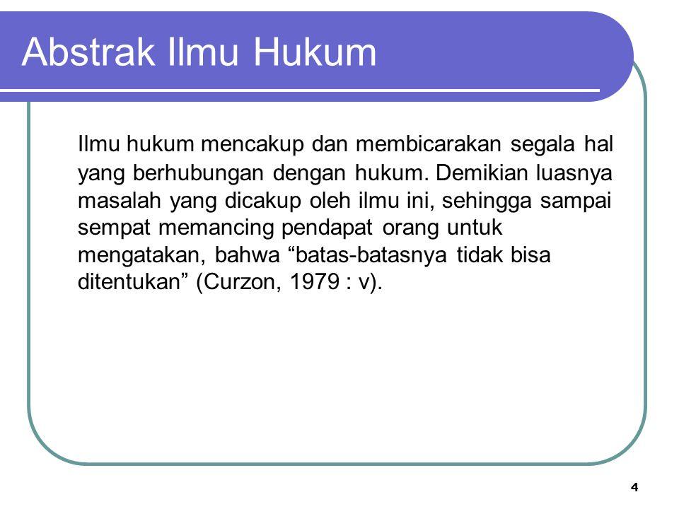 Definisi Ilmu Hukum Ilmu hukum menurut penglihatan saya, adalah sekadar hukum dalam seginya yang paling umum.