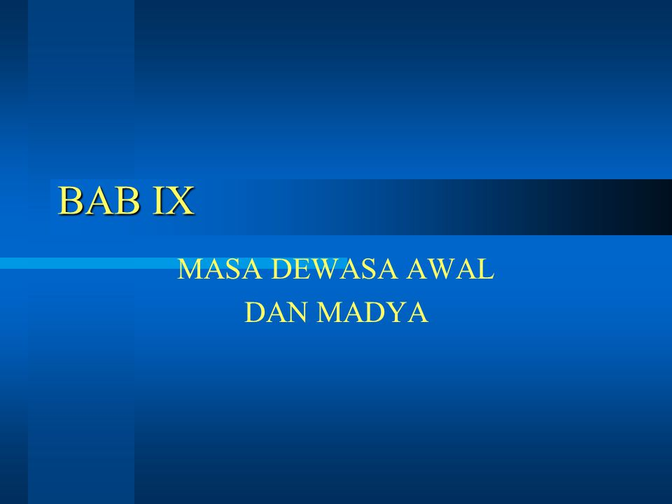 BAB IX MASA DEWASA AWAL DAN MADYA