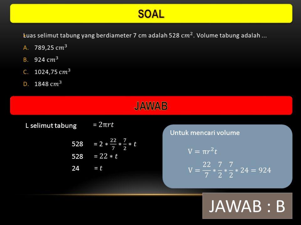 Volume setelah diperpanjang 2 kali JAWAB : B Untuk mencari perubahan volume = 120