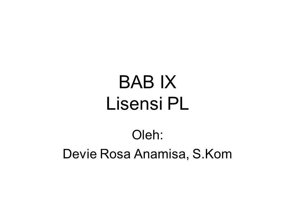 BAB IX Lisensi PL Oleh: Devie Rosa Anamisa, S.Kom