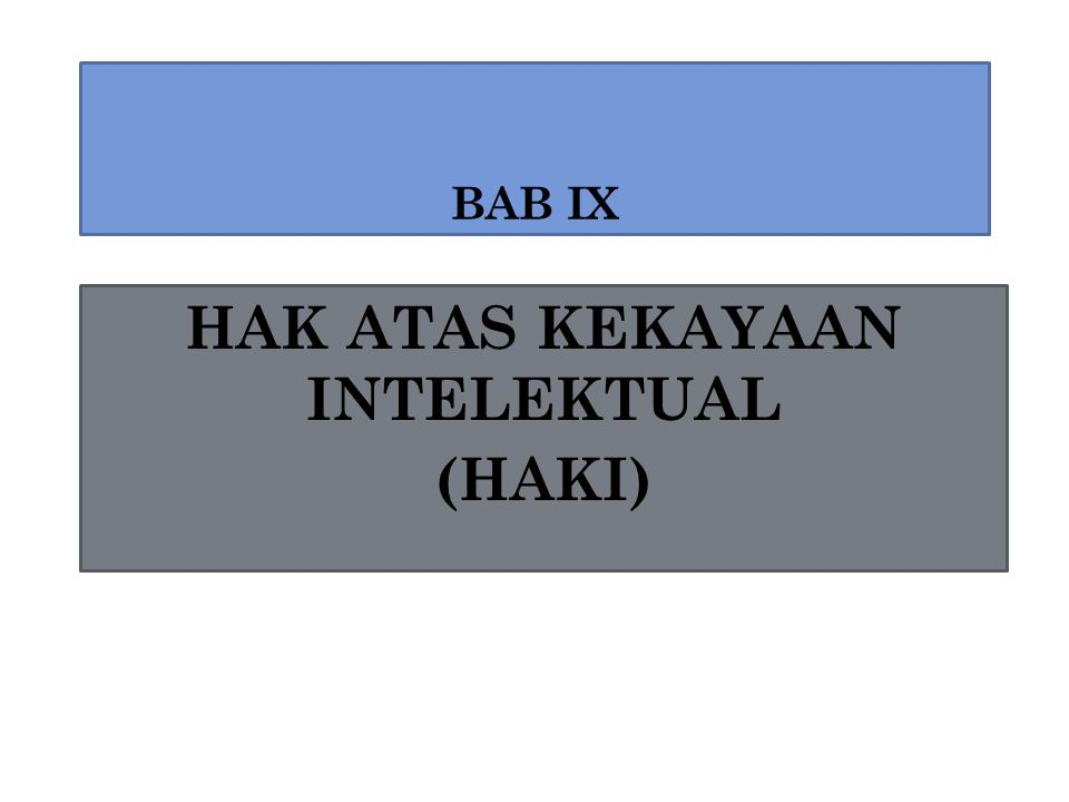 BAB IX HAK ATAS KEKAYAAN INTELEKTUAL (HAKI)
