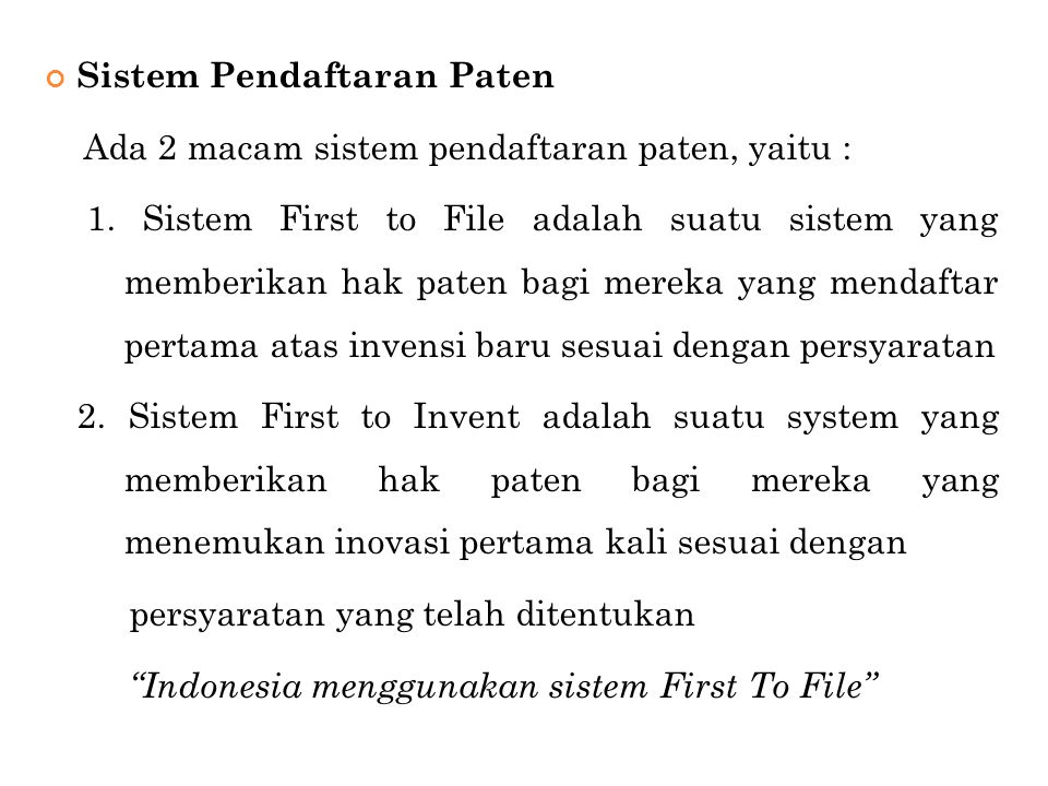 Sistem Pendaftaran Paten Ada 2 macam sistem pendaftaran paten, yaitu : 1. Sistem First to File adalah suatu sistem yang memberikan hak paten bagi mere