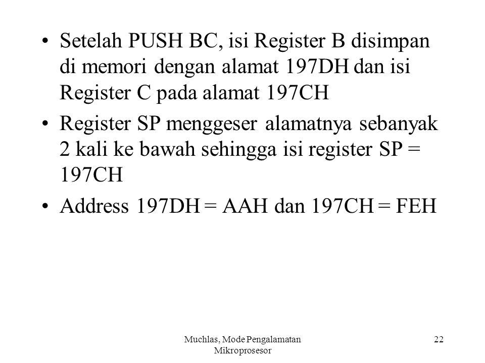 Setelah PUSH BC, isi Register B disimpan di memori dengan alamat 197DH dan isi Register C pada alamat 197CH Register SP menggeser alamatnya sebanyak 2