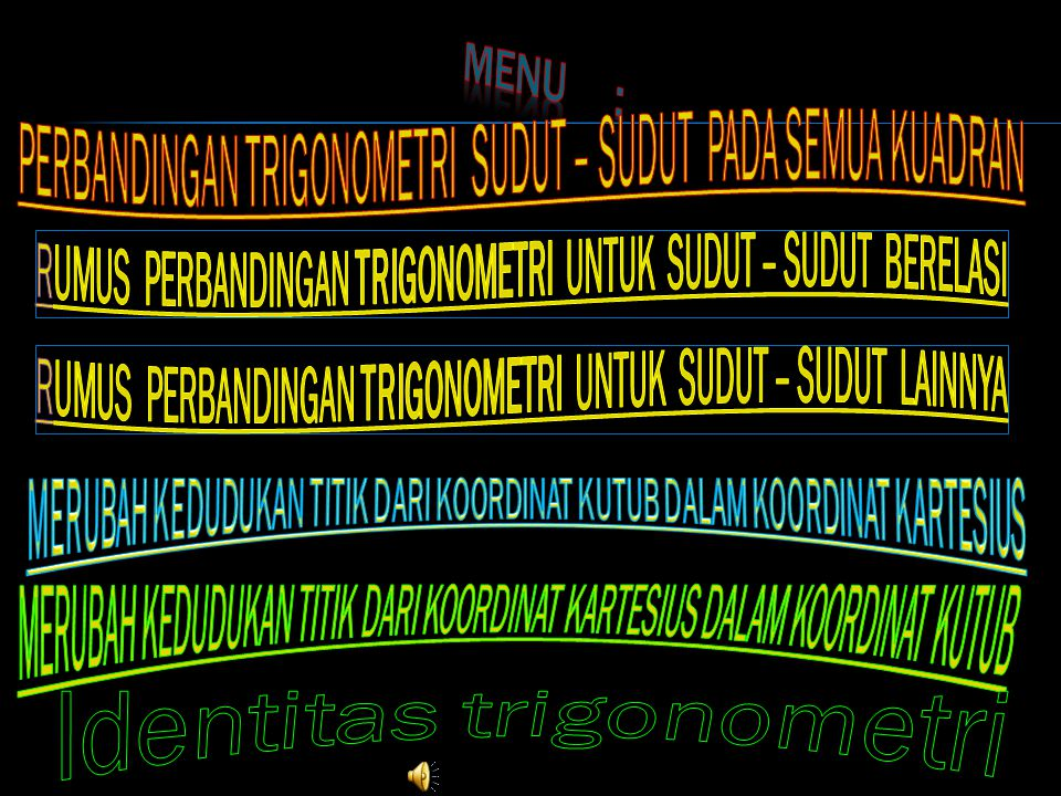 RIANI WIDIASTUTI, S.Pd KELAS X TRIGONOMETRI RIANI WIDIASTUTI, S.Pd KELAS X TRIGONOMETRI NEXT