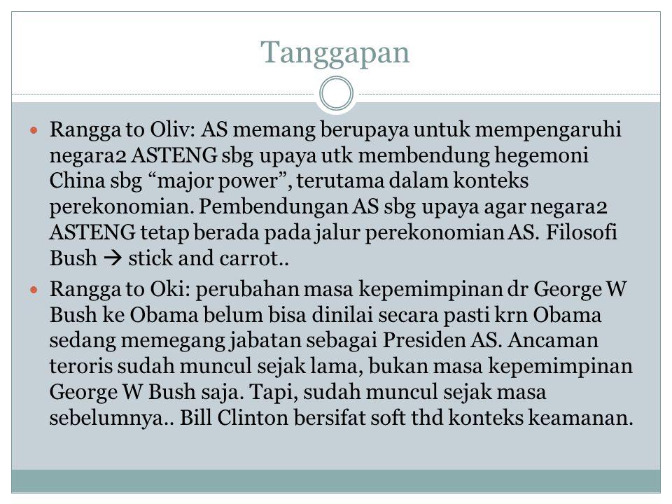 "Tanggapan Rangga to Oliv: AS memang berupaya untuk mempengaruhi negara2 ASTENG sbg upaya utk membendung hegemoni China sbg ""major power"", terutama dal"