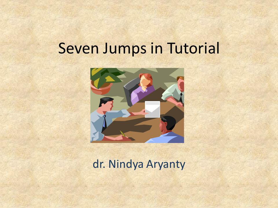Seven Jumps in Tutorial dr. Nindya Aryanty