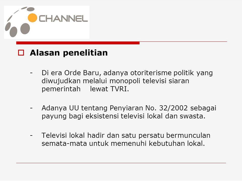  Tujuan penelitian -untuk mengetahui eksistensi O' Channel sebagai TV lokal.