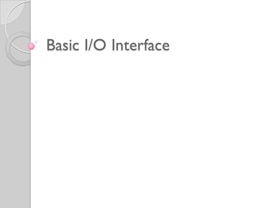 Basic I/O Interface
