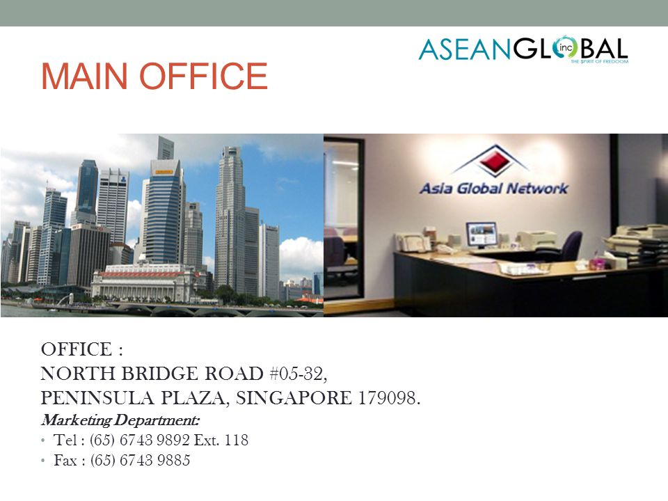 MAIN OFFICE OFFICE : NORTH BRIDGE ROAD #05-32, PENINSULA PLAZA, SINGAPORE 179098.