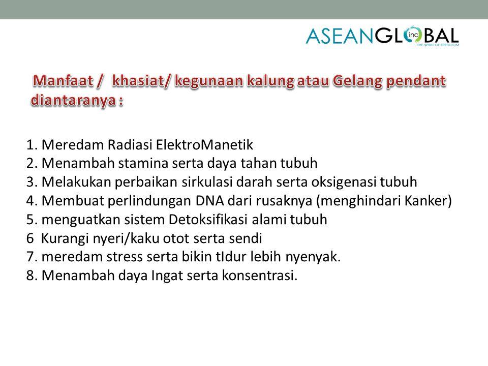 1. Meredam Radiasi ElektroManetik 2. Menambah stamina serta daya tahan tubuh 3.