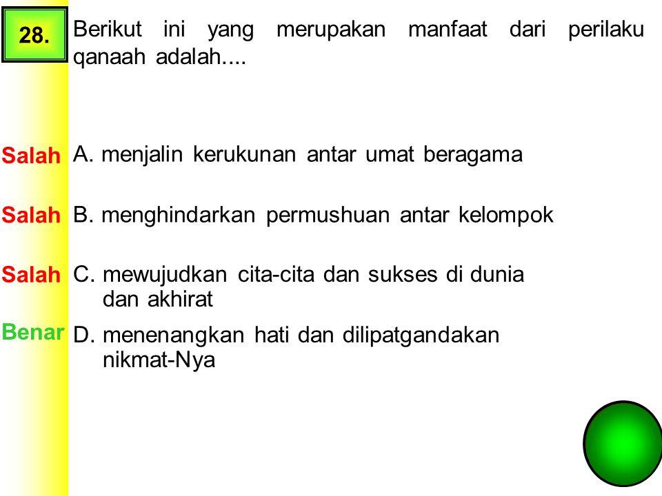 27.Rasulullah SAW bersabda: Hadits tersebut menjelaskan tentang....