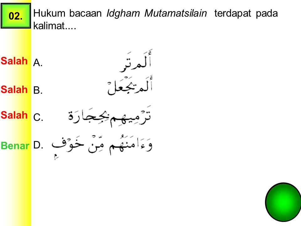 01. Perhatikan tabel berikut ini: Pasangan yang tepat dari tabel di atas tentang Hukum Nun Mati/Tanwin dan contoh bacaannya adalah.... A. 1a, 2b, 3c,