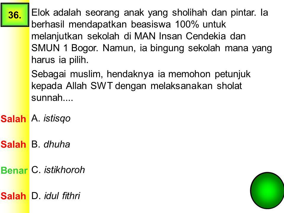 35. Tatkala Geska membaca QS. al-Alaq ayat 19 maka disunnahkan ia melakukan.... A. sujud syahwi Salah Benar B. sujud sukur C. sujud tilawah Salah D. s