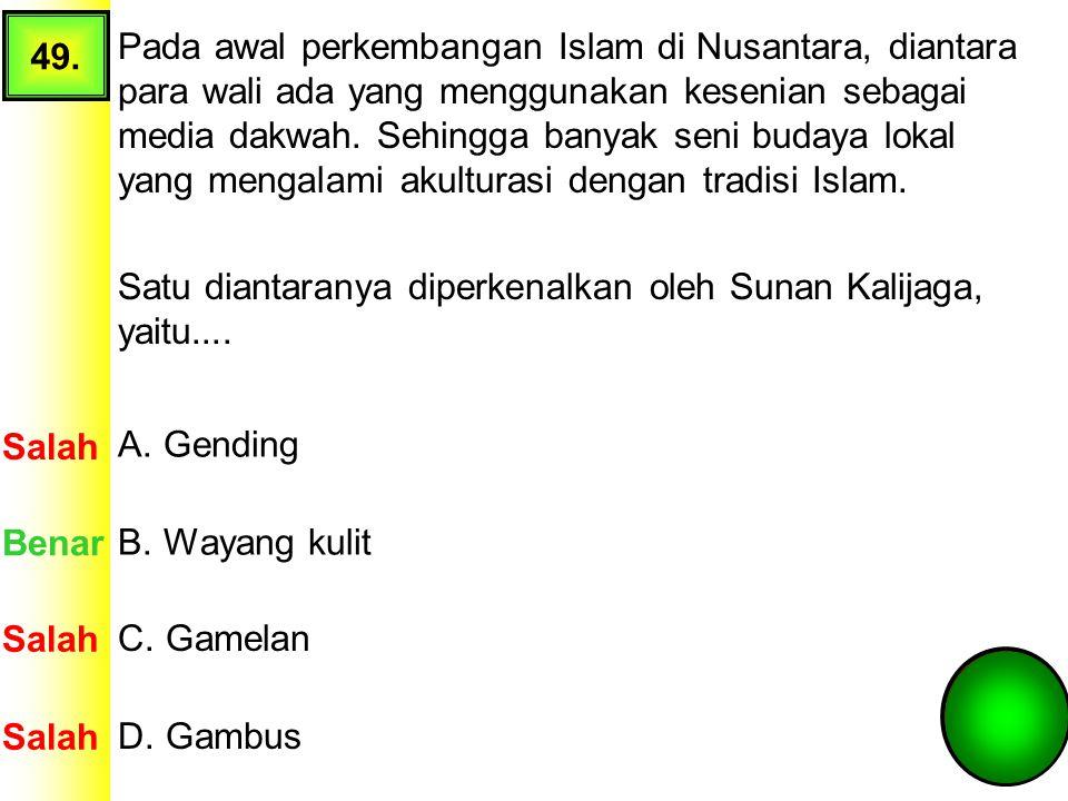 48. Setelah Sultan Agung berhasil menaklukkan kekuatan Belanda di Surabaya, kemudian Beliau memerintahkan pasukannya untuk menyerang VOC di Batavia pa